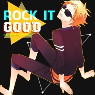 rock it good