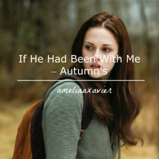 If He Had Been With Me - Autumn