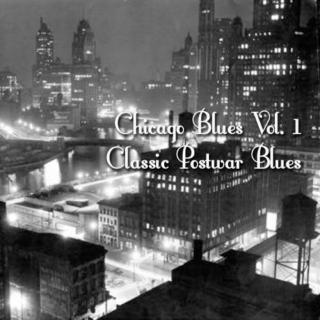 Chicago Blues Volume 1 - Classic Post War