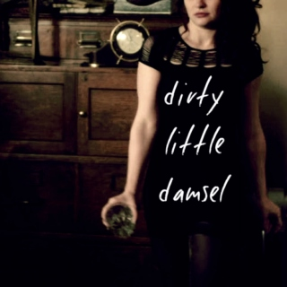 Dirty Little Damsel