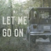 let me go on
