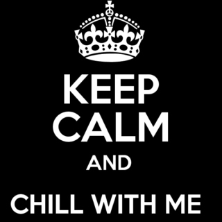 chill. with. me.