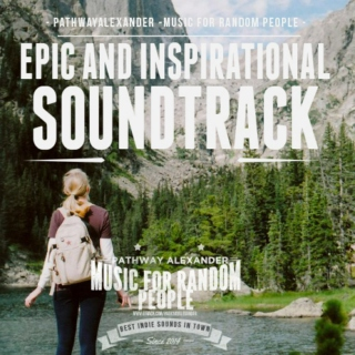 HUGE EPIC AND INSPIRATIONAL SOUNDTRACK,MIX FOR READING,STUDY,SLEEPING