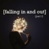 Falling in and out (part I)