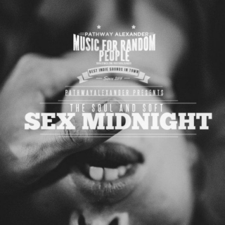 the soul and soft sex midnight mix. MIX FOR RANDOM PEOPLE