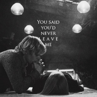 You said you'd never leave me
