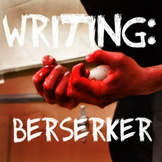 Writing: Berserker