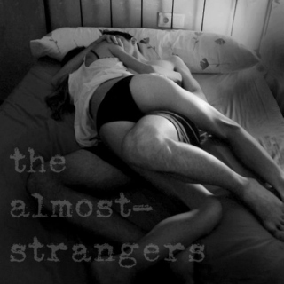 The Almost-Strangers