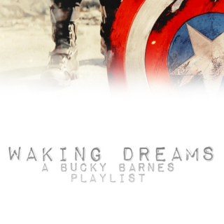 Waking Dreams: A Bucky Barnes Playlist