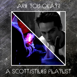 are you okay; a scott/stiles playlist