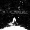 in the end, another world
