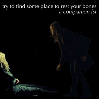 try to find some place to rest your bones