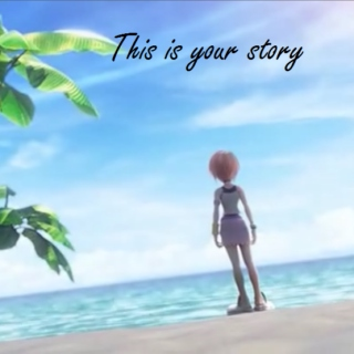 This is your story