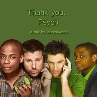 Thank you, Psych