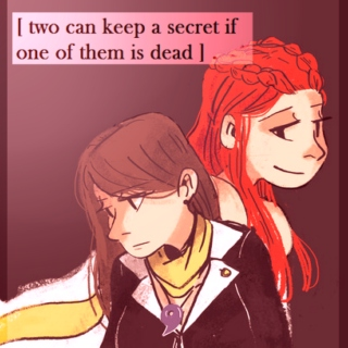 [ two can keep a secret if one of them is dead ] .