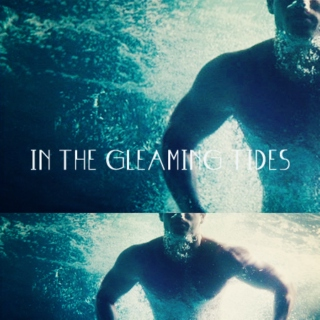 in the gleaming tides