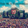 I NEED tomorrowland NOW!!