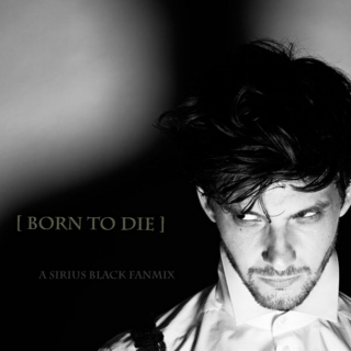 [ born to die ]