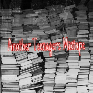 Another Teenagers Mixtape