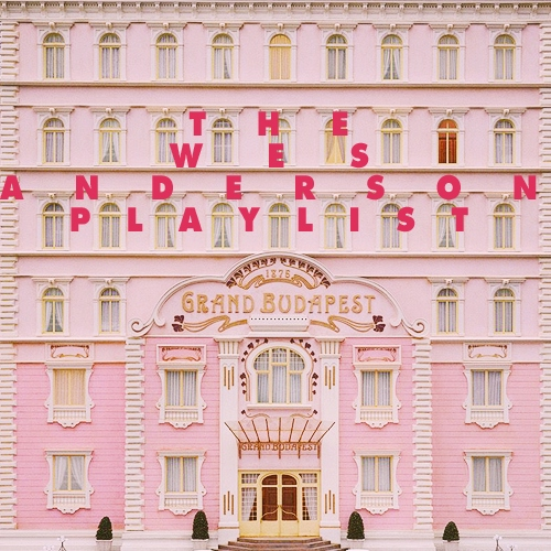 The Wes Anderson Playlist