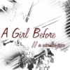 A Girl Before;