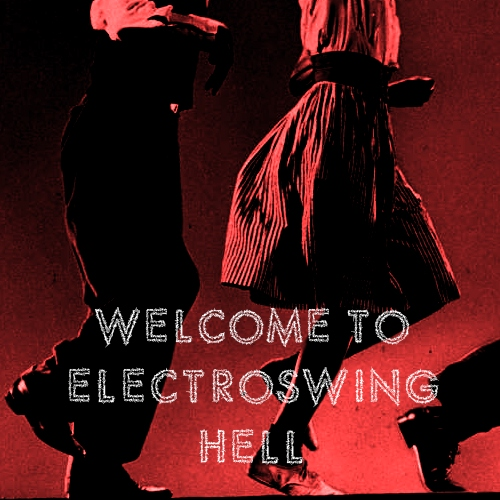 SOME COOL ELECTRO SWING SONGS