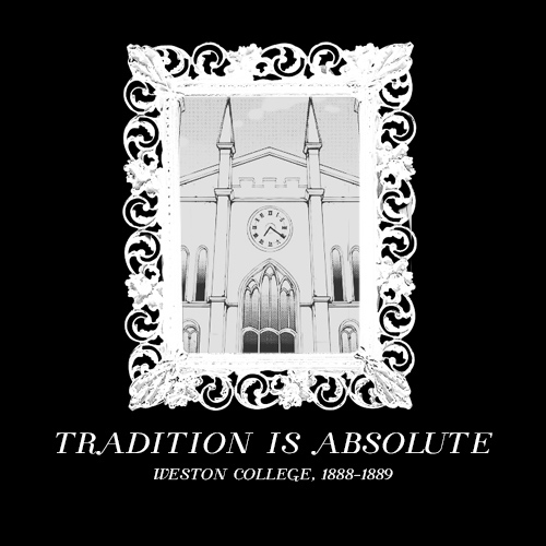 Tradition Is Absolute: Weston College, 1888-1889