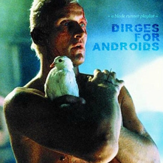 Dirges for Androids