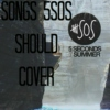 Songs 5SOS should cover