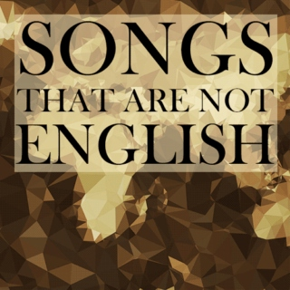 Songs That Are Not English