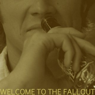 welcome to the fallout;