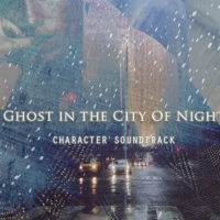 Ghost in the City of Night