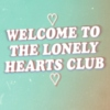 Lonely Hearts Club:)