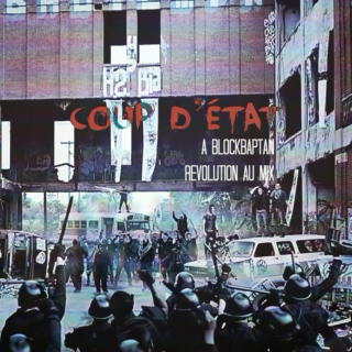 coup d'état [a blockbaptan revolution au playlist]