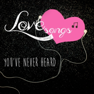 Love Songs You've Never Heard