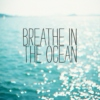 Breathe In The Ocean