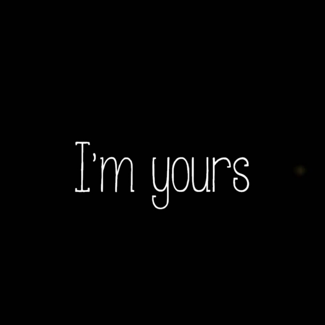 i' m yours