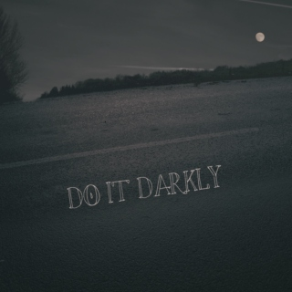 Do It Darkly
