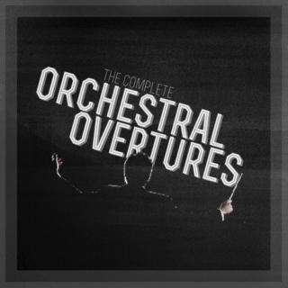 the complete orchestral overtures