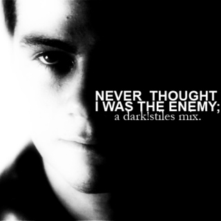 never thought i was the enemy.