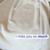 I miss you I need you
