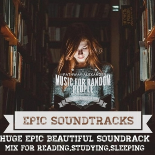 HUGE EPIC BEAUTIFUL SOUNDTRACK MIX FOR READING,STUDY,SLEEPING II