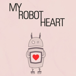 My Robot Heart - A Digital Love Mix