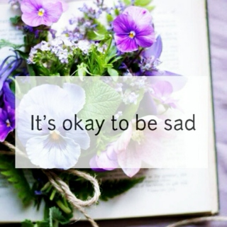 it's okay to be sad