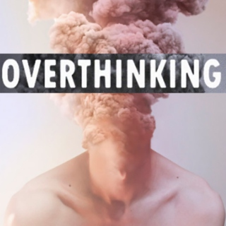 Over-thinking
