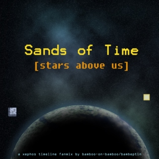 sands of time [stars above us]
