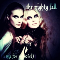 the mighty fall (a mix for my novel)