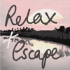 Relax and Escape