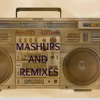 Mashups or remixes!