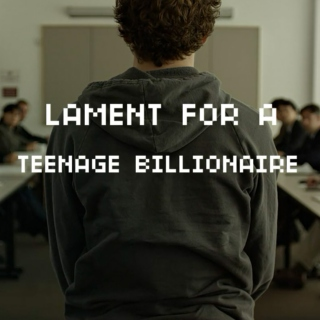 Lament for a Teenage Billionaire